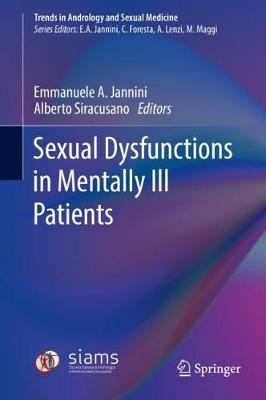 Sexual Dysfunctions in Mentally Ill Patients - Trends in Andrology and Sexual Medicine (Hardback)