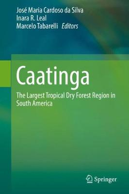 Caatinga: The Largest Tropical Dry Forest Region in South America (Hardback)