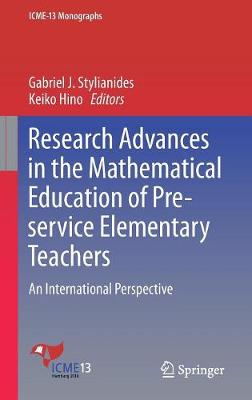 Research Advances in the Mathematical Education of Pre-service Elementary Teachers: An International Perspective - ICME-13 Monographs (Hardback)