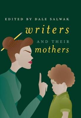 Writers and Their Mothers (Hardback)