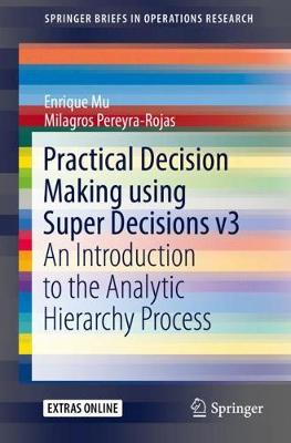 Practical Decision Making using Super Decisions v3: An Introduction to the Analytic Hierarchy Process - SpringerBriefs in Operations Research (Paperback)