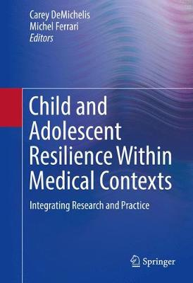 Child and Adolescent Resilience Within Medical Contexts: Integrating Research and Practice (Paperback)