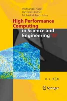 High Performance Computing in Science and Engineering ' 17: Transactions of the High Performance Computing Center, Stuttgart (HLRS) 2017 (Hardback)