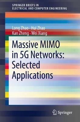 Massive MIMO in 5G Networks: Selected Applications - SpringerBriefs in Electrical and Computer Engineering (Paperback)