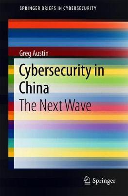 Cybersecurity in China: The Next Wave - SpringerBriefs in Cybersecurity (Paperback)
