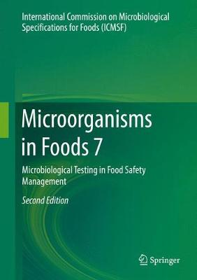 Microorganisms in Foods 7: Microbiological Testing in Food Safety Management (Hardback)
