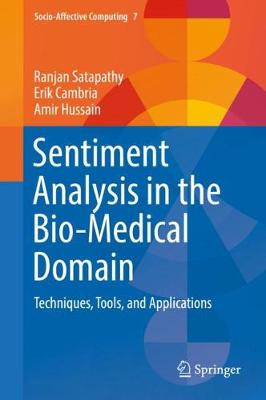 Sentiment Analysis in the Bio-Medical Domain: Techniques, Tools, and Applications - Socio-Affective Computing 7 (Hardback)