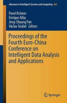 Proceedings of the Fourth Euro-China Conference on Intelligent Data Analysis and Applications - Advances in Intelligent Systems and Computing 682 (Paperback)