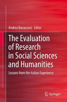 The Evaluation of Research in Social Sciences and Humanities: Lessons from the Italian Experience (Hardback)