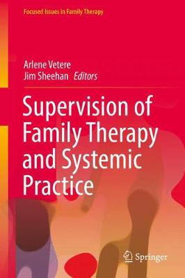 Supervision of Family Therapy and Systemic Practice - Focused Issues in Family Therapy (Hardback)
