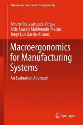 Macroergonomics for Manufacturing Systems: An Evaluation Approach - Management and Industrial Engineering (Hardback)