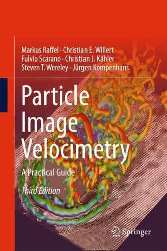 Particle Image Velocimetry: A Practical Guide (Hardback)