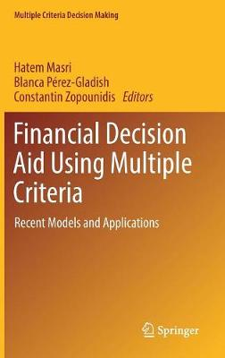 Financial Decision Aid Using Multiple Criteria: Recent Models and Applications - Multiple Criteria Decision Making (Hardback)