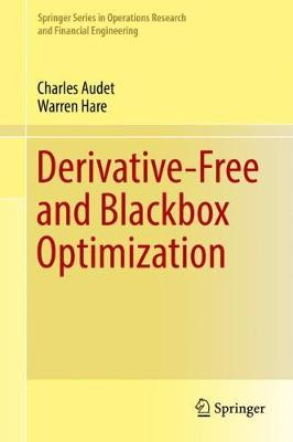 Derivative-Free and Blackbox Optimization - Springer Series in Operations Research and Financial Engineering (Hardback)