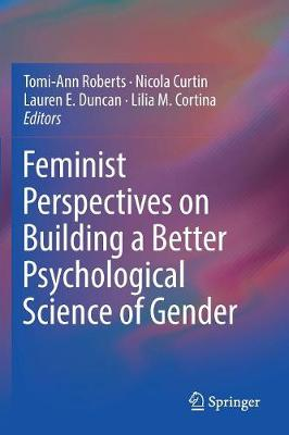 Feminist Perspectives on Building a Better Psychological Science of Gender (Paperback)