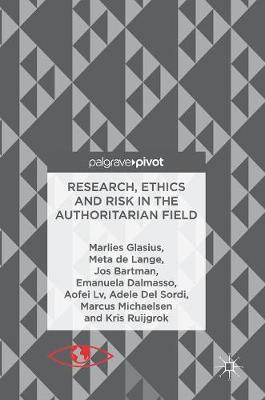 Research, Ethics and Risk in the Authoritarian Field (Hardback)