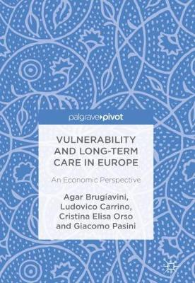 Vulnerability and Long-term Care in Europe: An Economic Perspective (Hardback)