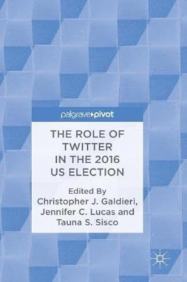The Role of Twitter in the 2016 US Election (Hardback)