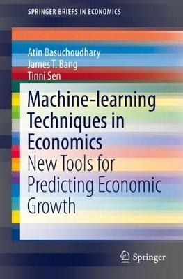Machine-learning Techniques in Economics: New Tools for Predicting Economic Growth - SpringerBriefs in Economics (Paperback)