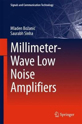 Millimeter-Wave Low Noise Amplifiers - Signals and Communication Technology (Hardback)