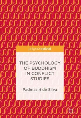 The Psychology of Buddhism in Conflict Studies (Hardback)