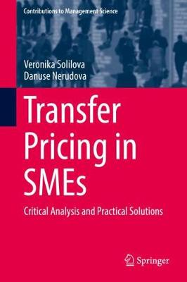 Transfer Pricing in SMEs: Critical Analysis and Practical Solutions - Contributions to Management Science (Hardback)