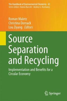 Source Separation and Recycling: Implementation and Benefits for a Circular Economy - The Handbook of Environmental Chemistry 63 (Hardback)