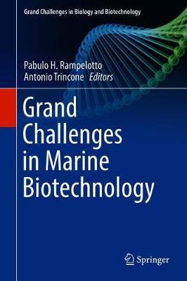 Grand Challenges in Marine Biotechnology - Grand Challenges in Biology and Biotechnology (Hardback)