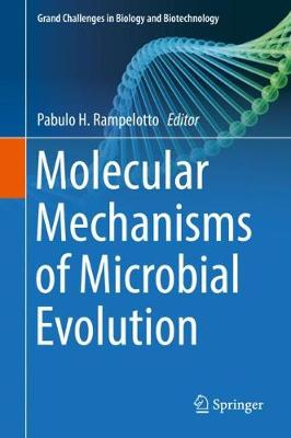 Molecular Mechanisms of Microbial Evolution - Grand Challenges in Biology and Biotechnology (Hardback)