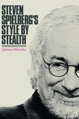 Steven Spielberg's Style by Stealth (Hardback)