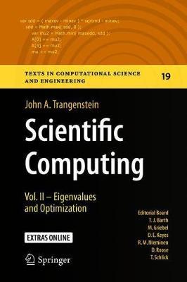 Scientific Computing: Vol. II - Eigenvalues and Optimization - Texts in Computational Science and Engineering 19 (Hardback)