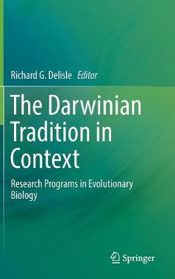The Darwinian Tradition in Context: Research Programs in Evolutionary Biology (Hardback)