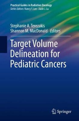 Target Volume Delineation for Pediatric Cancers - Practical Guides in Radiation Oncology (Paperback)