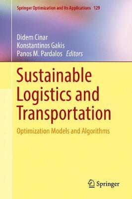 Sustainable Logistics and Transportation: Optimization Models and Algorithms - Springer Optimization and Its Applications 129 (Hardback)