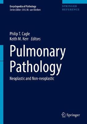 Pulmonary Pathology: Neoplastic and Non-Neoplastic - Pulmonary Pathology (Hardback)