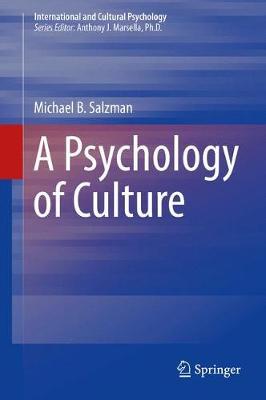 A Psychology of Culture - International and Cultural Psychology (Hardback)