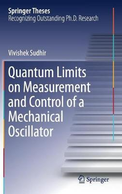 Quantum Limits on Measurement and Control of a Mechanical Oscillator - Springer Theses (Hardback)