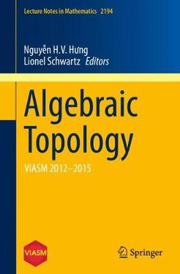 Algebraic Topology: VIASM 2012-2015 - Lecture Notes in Mathematics 2194 (Paperback)