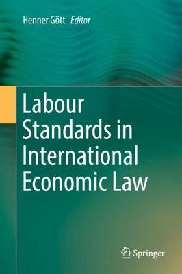 Labour Standards in International Economic Law (Hardback)