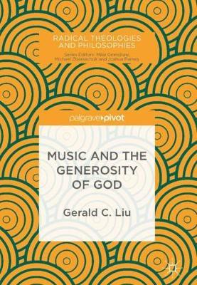 Music and the Generosity of God - Radical Theologies and Philosophies (Hardback)