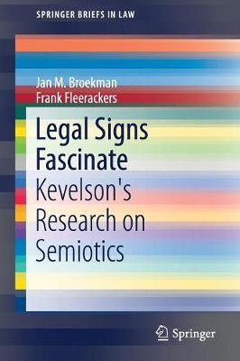 Legal Signs Fascinate: Kevelson's Research on Semiotics - SpringerBriefs in Law (Paperback)