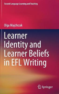 Learner Identity and Learner Beliefs in EFL Writing - Second Language Learning and Teaching (Hardback)