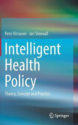 Intelligent Health Policy: Theory, Concept and Practice (Hardback)