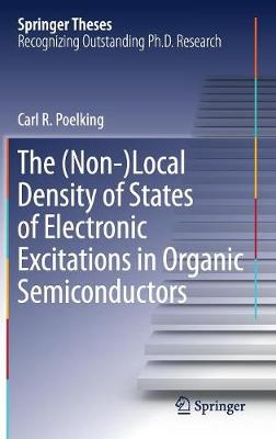 The (Non-)Local Density of States of Electronic Excitations in Organic Semiconductors - Springer Theses (Hardback)