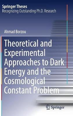 Theoretical and Experimental Approaches to Dark Energy and the Cosmological Constant Problem - Springer Theses (Hardback)