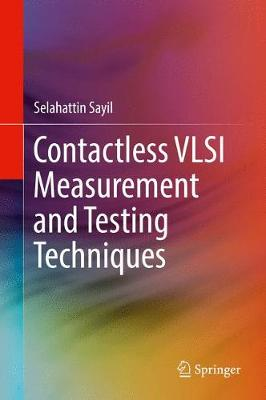 Contactless VLSI Measurement and Testing Techniques (Hardback)