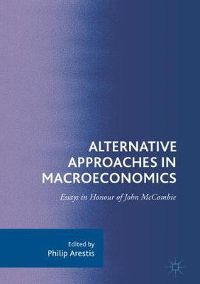 Alternative Approaches in Macroeconomics: Essays in Honour of John McCombie (Hardback)