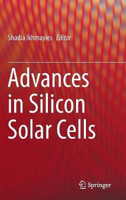 Advances in Silicon Solar Cells (Hardback)
