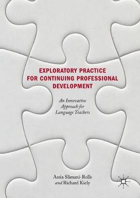 Exploratory Practice for Continuing Professional Development: An Innovative Approach for Language Teachers (Hardback)