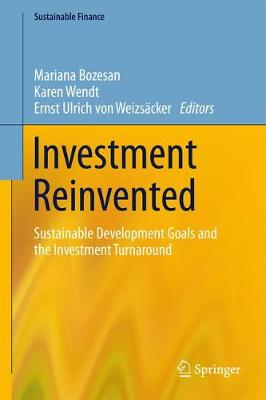 Investment Reinvented: Sustainable Development Goals and the Investment Turnaround - Sustainable Finance (Hardback)